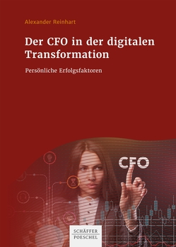 Der CFO in der digitalen Transformation von Reinhart,  Alexander