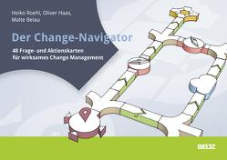 Der Change-Navigator von Belau,  Malte, Haas,  Oliver, Roehl,  Heiko
