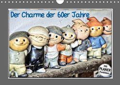 Der Charme der 60er Jahre (Wandkalender 2019 DIN A4 quer)