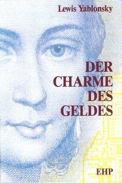 Der Charme des Geldes von Hölscher,  Irmgard, Yablonsky,  Lewis