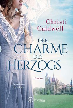 Der Charme des Herzogs von Adrian,  Lily, Caldwell,  Christi