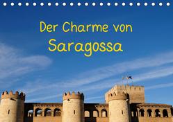 Der Charme von Saragossa (Tischkalender 2020 DIN A5 quer) von Atlantismedia