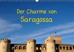 Der Charme von Saragossa (Wandkalender 2019 DIN A3 quer) von Atlantismedia