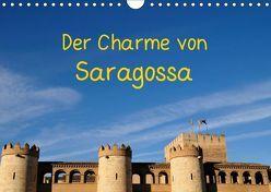 Der Charme von Saragossa (Wandkalender 2019 DIN A4 quer) von Atlantismedia