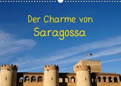 Der Charme von Saragossa (Wandkalender 2020 DIN A3 quer) von Atlantismedia