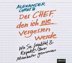 Der Chef, den ich nie vergessen werde von Groth,  Alexander, Pappenberger,  Sebastian