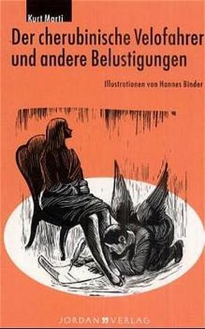 Der cherubinische Velofahrer und andere Belustigungen von Binder,  Hannes, Marti,  Kurt