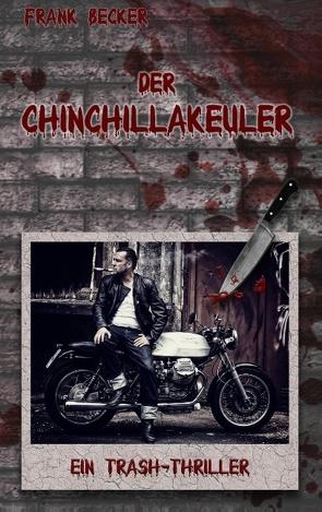 Der Chinchillakeuler von Becker,  Frank