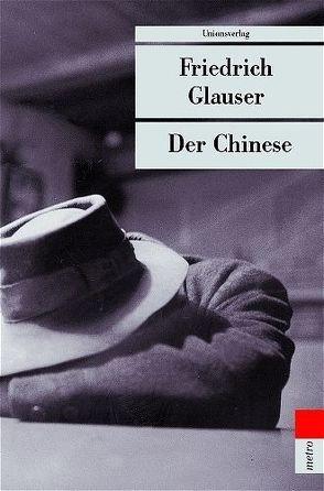 Der Chinese von Glauser,  Friedrich