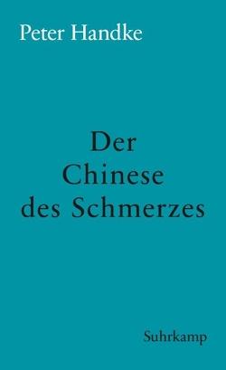 Der Chinese des Schmerzes von Handke,  Peter