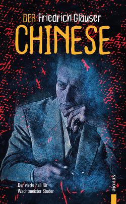Der Chinese. Friedrich Glauser. Ein Studer-Krimi von Glauser,  Friedrich