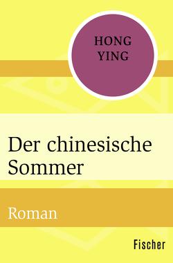 Der chinesische Sommer von Hasselblatt,  Karin, Ying,  Hong