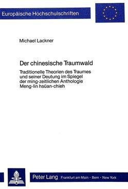 Der chinesische Traumwald von Lackner,  Michael