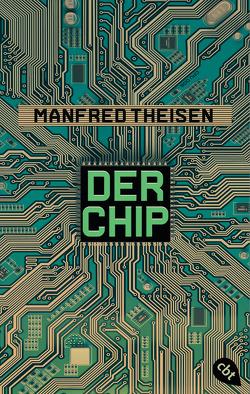 Der Chip von Theisen,  Manfred