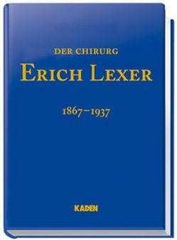 Der Chirurg Erich Lexer von Lexer,  Georg, Thiede,  Arnulf