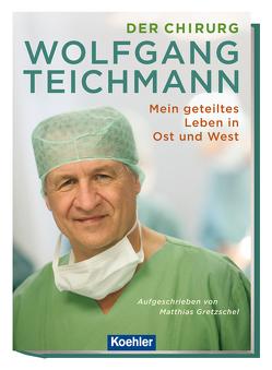 Der Chirurg Wolfgang Teichmann von Gretzschel,  Matthias
