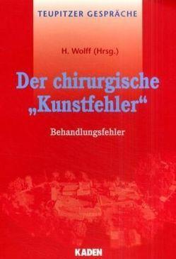 """Der chirurgische """"Kunstfehler"""" von Wolff,  H."""