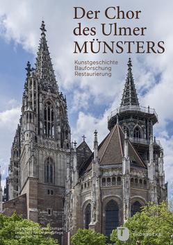 Der Chor des Ulmer Münsters von Mohn,  Claudia, Wölbert,  Otto