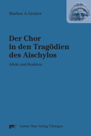 Der Chor in den Tragödien des Aischylos von Gruber,  Markus A