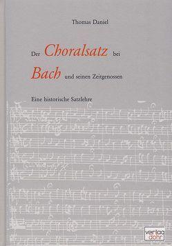 Der Choralsatz bei Bach und seinen Zeitgenossen von Daniel,  Thomas