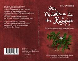 Der Christbaum in der Kreissäge von Barkhorn,  Rolf, Bax-Kowitz,  Kathrin