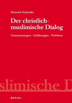 Der christlich-muslimische Dialog von Schneider,  Heinrich