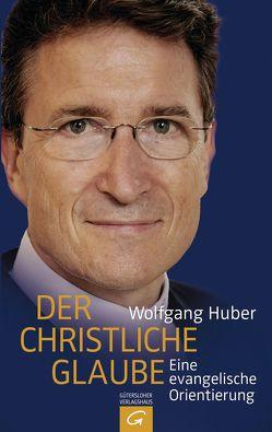 Der christliche Glaube von Huber,  Wolfgang