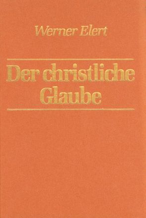 Der christliche Glaube von Elert,  Werner