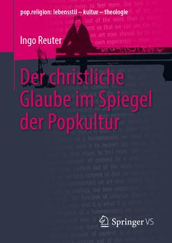 Der christliche Glaube im Spiegel der Popkultur von Reuter,  Ingo