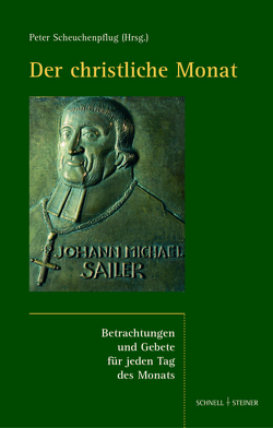 Der christliche Monat von Sailer,  Johann Michael, Scheuchenpflug,  Peter