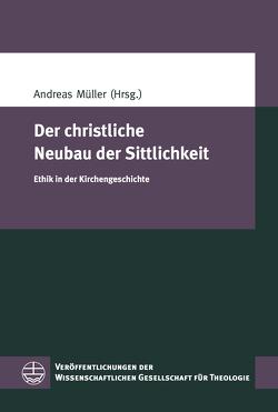 Der christliche Neubau der Sittlichkeit von Mueller,  Andreas
