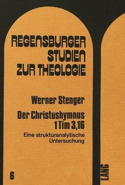 Der Christushymnus 1 Tim 3,16 von Stenger,  Werner