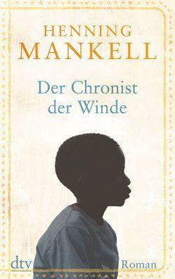 Der Chronist der Winde von Mankell,  Henning, Reichel,  Verena