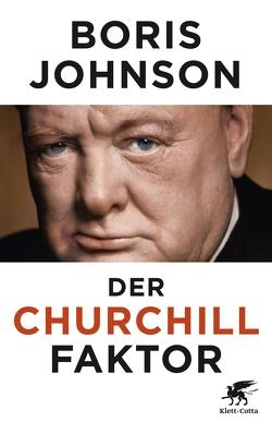 Der Churchill-Faktor von Johnson,  Boris, Juraschitz,  Norbert, Roller,  Werner