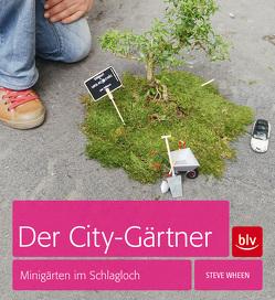 Der City-Gärtner von Schlitt,  Christine, Wheen,  Steve