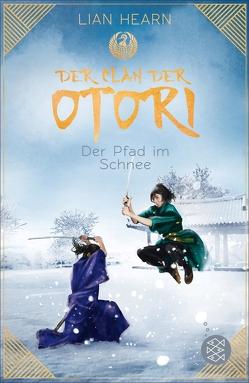 Der Clan der Otori. Der Pfad im Schnee von Brender,  Irmela, Hearn,  Lian