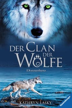 Der Clan der Wölfe 1: Donnerherz von Lasky,  Kathryn, Rothfuss,  Ilse