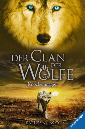 Der Clan der Wölfe 5: Knochenmagier von Khakdan,  Wahed, Lasky,  Kathryn, Rothfuss,  Ilse