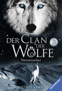 Der Clan der Wölfe, Band 6: Sternenseher von Lasky,  Kathryn, Rothfuss,  Ilse