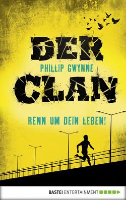 Der Clan – Renn um dein Leben! von Gwynne,  Phillip, Kilian,  Kai
