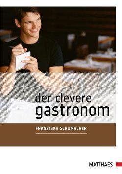 Der clevere Gastronom von Schumacher,  Franziska