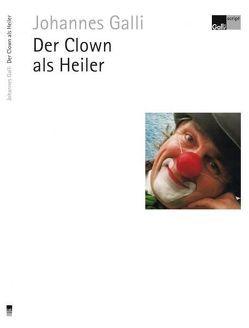 Der Clown als Heiler von Galli,  Johannes