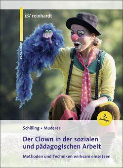 Der Clown in der sozialen und pädagogischen Arbeit von Muderer,  Corinna, Schilling,  Johannes