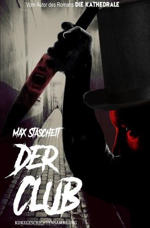 Der Club von Stascheit,  Max