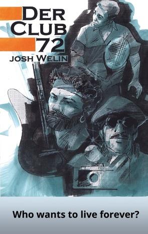 Der Club 72 von Welin,  Josh