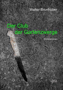Der Club der Gartenzwerge – Großdruck von Brunhuber,  Walter