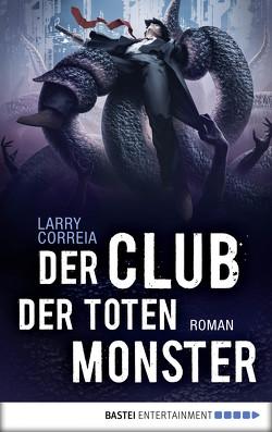 Der Club der toten Monster von Correia,  Larry, Krug,  Michael