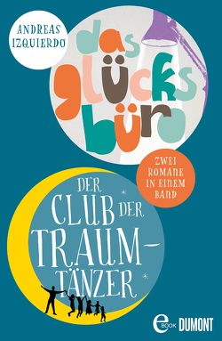 Der Club der Traumtänzer & Das Glücksbüro von Izquierdo,  Andreas