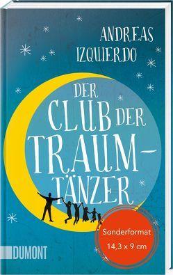 Der Club der Traumtänzer von Izquierdo,  Andreas