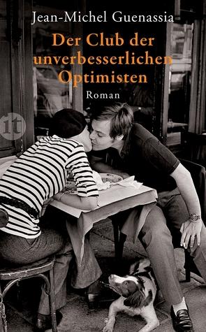 Der Club der unverbesserlichen Optimisten von Guenassia,  Jean-Michel, Moldenhauer,  Eva